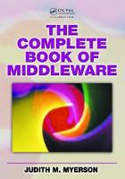 The Complete Book of Middleware by Judith M. Myerson