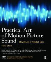 Practical Art of Motion Picture Sound by David Lewis Yewdall