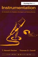 Instrumentation An Introduction for Students in the Speech and Hearing Sciences by T. Newell Decker
