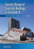 Seismic Design of Concrete Buildings to Eurocode 8 by Michael N. (UNIVERSITY OF PATRAS,GREECE) Fardis, Eduardo C. (GAPRES SA, Portugal) Carvalho, Peter (University of Ljublj Fajfar