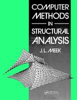 Computer Methods in Structural Analysis by J.L. Meek