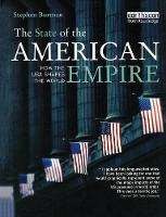 The State of the American Empire How the USA Shapes the World by Stephen Burman