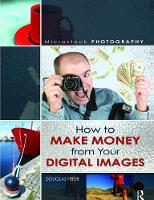 Microstock Photography How to Make Money from Your Digital Images by Douglas Freer, Douglas Freer