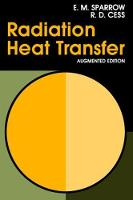 Radiation Heat Transfer, Augmented Edition by E. M. Sparrow