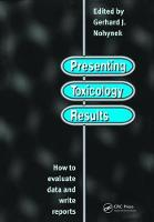 Presenting Toxicology Results How to Evaluate Data and Write Reports by G.J. Nohynek