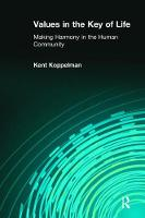 Values in the Key of Life Making Harmony in the Human Community by Kent Koppelman