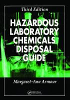 Hazardous Laboratory Chemicals Disposal Guide, Third Edition by Margaret-Ann Armour