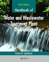 Handbook of Water and Wastewater Treatment Plant Operations, Third Edition by Frank R. Spellman