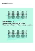 Effectiveness of Surge Flow Irrigation in Egypt Water Use Efficiency in Field Crop Production by Ismael Mahmoud