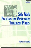 Safe Work Practices for Wastewater Treatment Plants, Second Edition by Frank R. (Spellman Environmental Consultants, Norfolk, Virginia, USA) Spellman, Frank R. Spellman