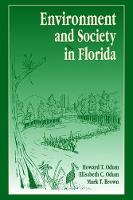 Environment and Society in Florida by Howard T. Odum