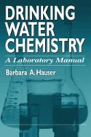 Drinking Water Chemistry A Laboratory Manual by Barbara Hauser