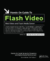 Hands-On Guide to Flash Video Web Video and Flash Media Server by Stefan Richter