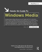 Hands-On Guide to Windows Media by Joe Follansbee