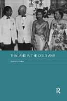 Thailand in the Cold War by Matthew (Aberystwyth University, UK) Phillips