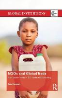 NGOs and Global Trade Non-state voices in EU trade policymaking by Erin (King's University College, Canada) Hannah