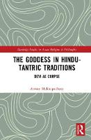 The Goddess in Hindu-Tantric Traditions Devi as Corpse by Anway (University of Burdwan, India) Mukhopadhyay