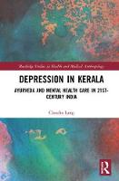 Depression in Kerala Ayurveda and Mental Health Care in 21st Century India by Claudia Lang