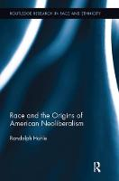 Race and the Origins of American Neoliberalism by Randolph (SUNY Fredonia, USA) Hohle
