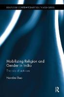 Mobilizing Religion and Gender in India The Role of Activism by Nandini Deo