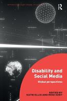 Disability and Social Media Global Perspectives by Katie (Curtin University, Australia) Ellis