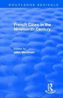 : French Cities in the Nineteenth Century (1981) by John Merriman