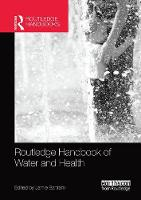 Routledge Handbook of Water and Health by Jamie (University of North Carolina at Chapel Hill, USA) Bartram