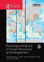 Routledge Handbook of Ocean Resources and Management by Hance D. (Cardiff University, UK) Smith
