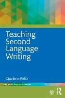 Teaching Second Language Writing by Charlene (Michigan State University, USA) Polio