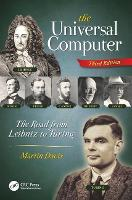 The Universal Computer The Road from Leibniz to Turing, Third Edition by Martin Davis