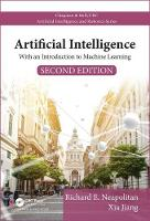 Artificial Intelligence With an Introduction to Machine Learning, Second Edition by Richard E. (Northeastern Illinois University, Illinois, USA) Neapolitan, Xia (University of Pittsburgh, Pennsylvania, US Jiang