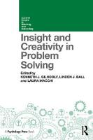 Insight and Creativity in Problem Solving by Kenneth J. (University of Hertfordshire, UK) Gilhooly