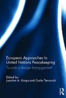 European Approaches to United Nations Peacekeeping Towards a stronger Re-engagement? by Joachim Alexander (Vesalius College, Belgium) Koops