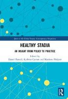 Healthy Stadia An Insight from Policy to Practice by Daniel (Manchester Metropolitan University, UK) Parnell