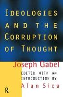 Ideologies and the Corruption of Thought by Joseph Gabel