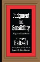 Judgment and Sensibility Religion and Stratification by E. Digby Baltzell