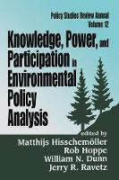 Knowledge, Power, and Participation in Environmental Policy Analysis by Robert Hoppe