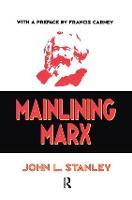 Mainlining Marx by John L. Stanley