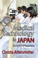 Medical Technology in Japan The Politics of Regulation by Christa Altenstetter