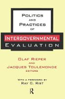 Politics and Practices of Intergovernmental Evaluation by Brian Crozier, Ray C. Rist