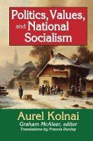Politics, Values, and National Socialism by Aurel Kolnai