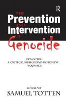 The Prevention and Intervention of Genocide by Samuel Totten