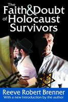 The Faith and Doubt of Holocaust Survivors by Reeve Robert Brenner
