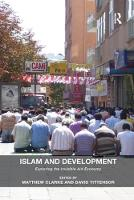 Islam and Development Exploring the Invisible Aid Economy by Matthew Clarke, David Tittensor