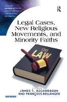 Legal Cases, New Religious Movements, and Minority Faiths by James T. Richardson
