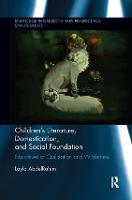 Children's Literature, Domestication, and Social Foundation Narratives of Civilization and Wilderness by Layla (anthropologist, author, researcher, and public speaker) AbdelRahim