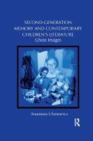 Second-Generation Memory and Contemporary Children's Literature Ghost Images by Anastasia (University of Florida, USA) Ulanowicz