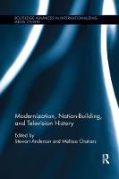 Modernization, Nation-Building, and Television History by Stewart (Brigham Young University, USA) Anderson