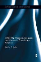 White Hip Hoppers, Language and Identity in Post-Modern America by Cecelia (Lehman College, City University of New York, USA) Cutler