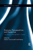 Pronouns, Presuppositions, and Hierarchies The Work of Eloise Jelinek in Context by Andrew (University of Arizona, USA) Carnie